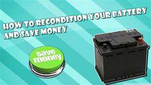 Reconditing Batteries In Your Home